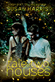 A Tale of Two Houses (Defy The Stars Book 1)