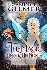 The Magic Under His Nose: A Guys and Godmothers Book Kindle Edition