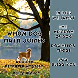 Whom Dog Hath Joined: Golden Retriever Mysteries, Book 5