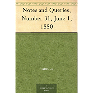 Notes and Queries, Number 31, June 1, 1850