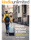 Happy Without a Home: Advice from a House-Sitting Nomad
