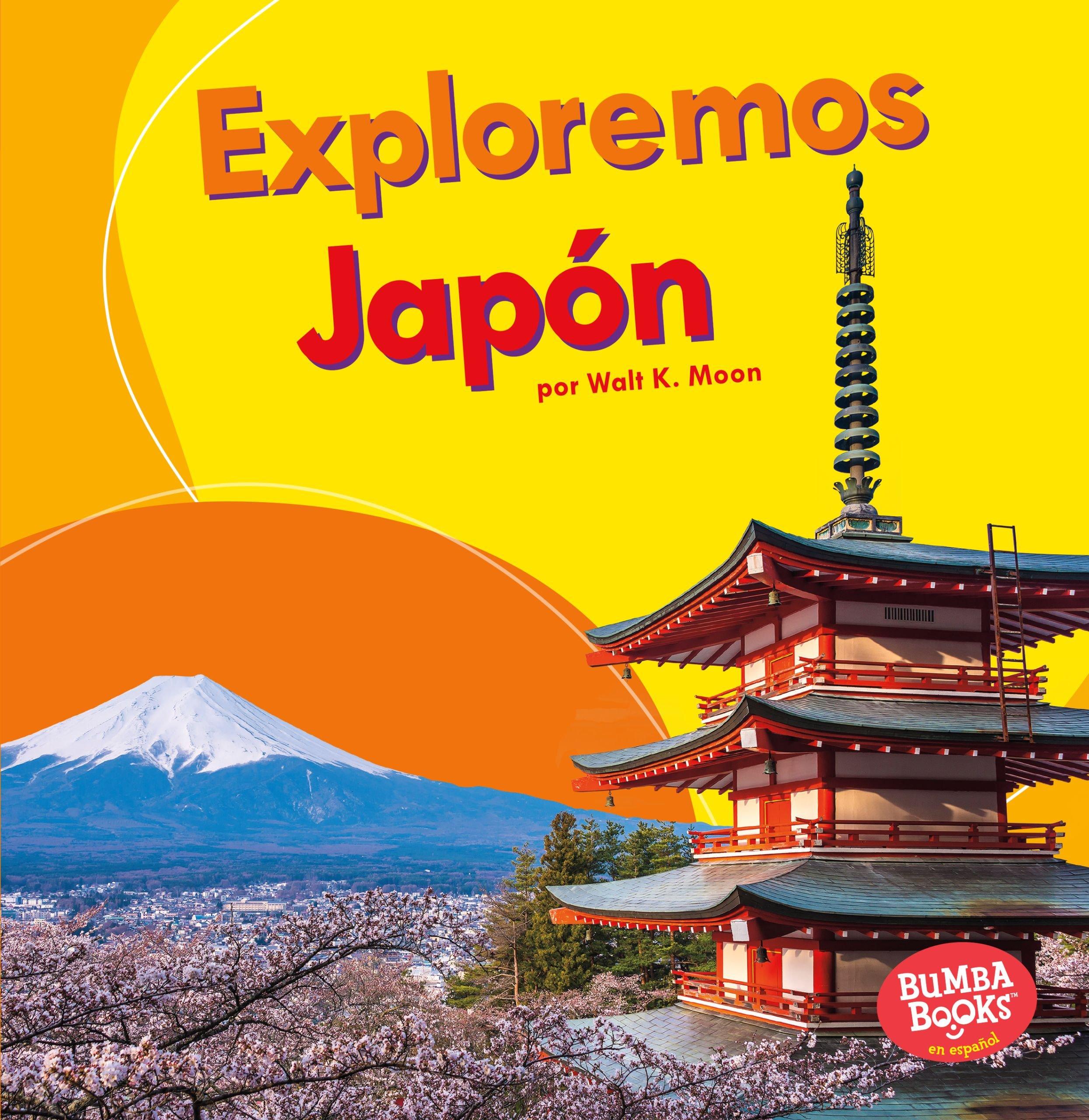 Exploremos Japón (Let's Explore Japan) (Bumba Bookos en espanol Exploremos países / Let's Explore Countries)