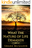 What the Nature of Life Demands