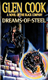 Dreams of Steel (The Chronicles of The Black Company Book 5)