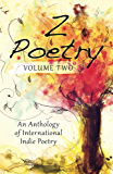Z Poetry: An Anthology of International Indie Poetry Volume 2