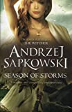 Season of Storms: A Novel of the Witcher   Now a major Netflix show