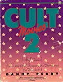 Cult Movies 2: Fifty More of the Classics, the Sleepers, the Weird and the Wonderful