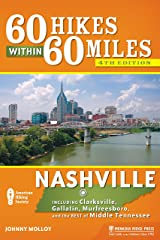 60 Hikes Within 60 Miles: Nashville: Including Clarksville, Gallatin, Murfreesboro, and the Best of Middle Tennessee Paperback