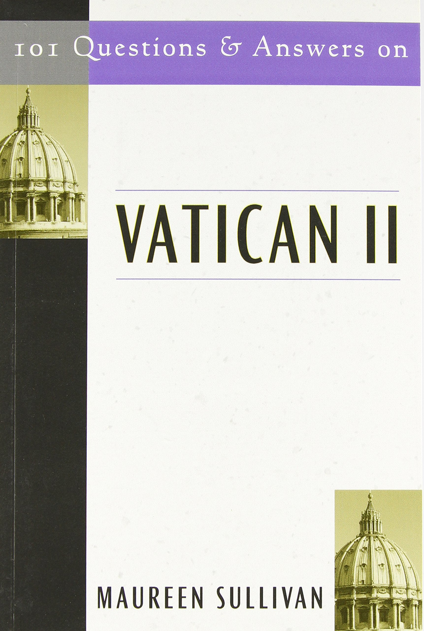 101 Questions and Answers on Vatican II: Maureen Sullivan: 9780809141333:  Amazon.com: Books
