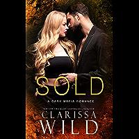 Sold (A Dark Mafia Romance) (Dellucci Mafia Duet Book 1)