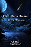 Life Is But A Dream: In The Mountains (Grace Adams Series Book 2)