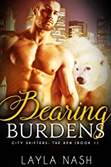 Bearing Burdens (City Shifters: the Den Book 1) Kindle Edition