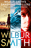 Wilbur Smith's Smashing Thrillers: Hungry as the Sea, Elephant Song and Wild Justice (English Edition)