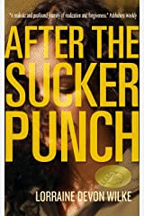 After the Sucker Punch: a Novel Kindle Edition