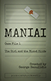 Maniai Case File 1: The Girl And The Blood Slide (Maniai Case Files)