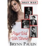 Plays Well With Others (Daly Way Book 2)