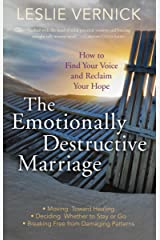 The Emotionally Destructive Marriage: How to Find Your Voice and Reclaim Your Hope Kindle Edition