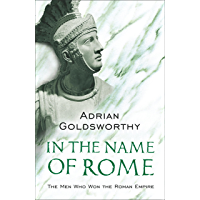 In the Name of Rome: The Men Who Won the Roman Empire (Phoenix Press) (English Edition)