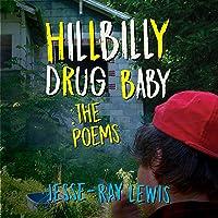 Hillbilly Drug Baby: The Poems