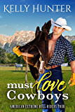 Must Love Cowboys: A Western Cowboy Romance Novel (American Extreme Bull Riders Tour Book 3)