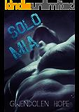 Solo Mia (Italian Edition)
