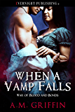 When a Vamp Falls (War of Blood and Bonds Book 1)