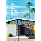 The Secret Life of the Modern House: The Evolution of the Way We Live Now