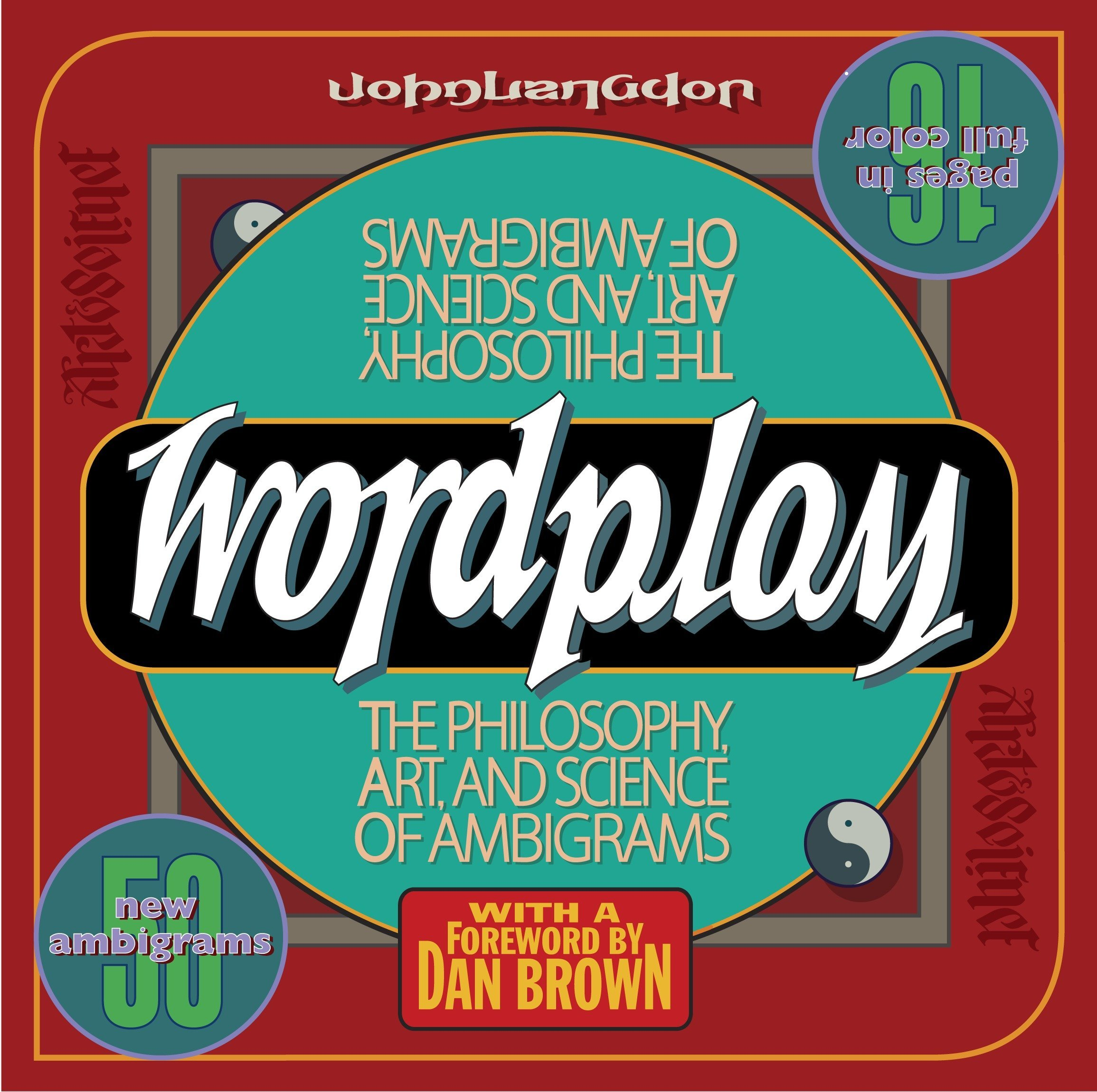 Wordplay: The Philosophy, Art, and Science of Ambigrams: John Langdon:  9780767920759: Amazon.com: Books