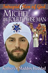 Michel: The Fourth Wise Man (Intrepid Men of God Book 6) Kindle Edition