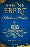 Schwert und Krone - Der junge Falke: Roman (Das Barbarossa-Epos, Band 2)
