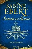 Schwert und Krone - Der junge Falke: Roman (Das Barbarossa-Epos 2) (German Edition)