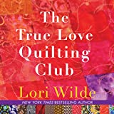 The True Love Quilting Club: The Twilight, Texas Series, book 2