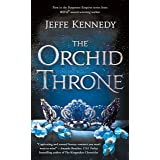 The Orchid Throne (Forgotten Empires Book 1)