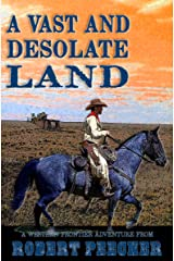 A Vast and Desolate Land: A Western Frontier Adventure (A Rab Sinclair Western Book 3) Kindle Edition