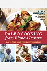 Paleo Cooking from Elana's Pantry: Gluten-Free, Grain-Free, Dairy-Free Recipes Paperback