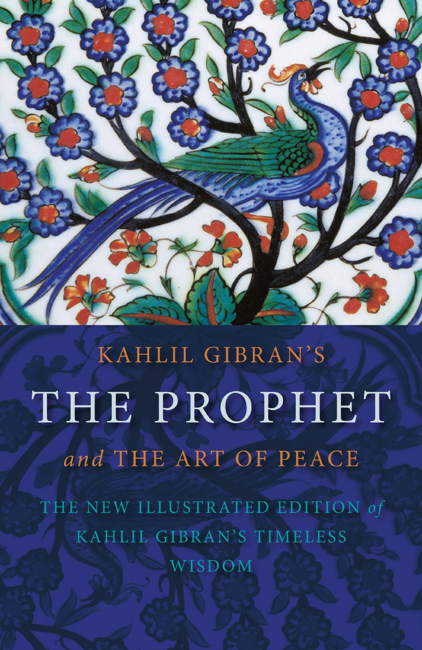 Kahlil Gibran S The Prophet And The Art Of Peace Kahlil Gibran 9781780280004 Amazon Com Books