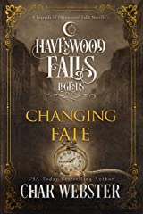 Changing Fate (Legends of Havenwood Falls Book 13) Kindle Edition