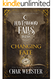Changing Fate (Legends of Havenwood Falls Book 13)