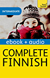 Complete Finnish (Learn Finnish with Teach Yourself): Enhanced Edition
