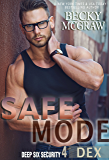 Safe Mode: Deep Six Security Series Book 4
