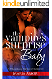 The Vampire's Surprise Baby: A Paranormal Pregnancy Romance (Billion Dollar Vampires Book 1)