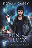 Run of Luck (Veil Knights Book 4)