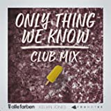 Only Thing We Know (Club Mix)
