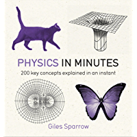 Physics in Minutes: 200 Key Concepts Explained in an Instant (English Edition)