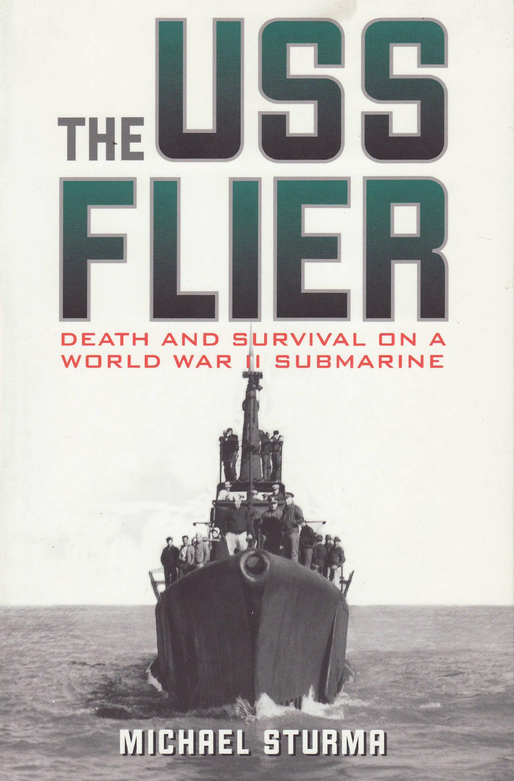 The USS Flier: Death and Survival on a World War II Submarine pdf epub