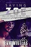 Saving Zoe (Border Crimes Series Book 1): How Far Would You Go For Love
