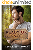 Ready or Knot (Knotted Paths Book 1)