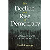 The Decline and Rise of Democracy: A Global History from Antiquity to Today (The Princeton Economic History of the Western Wo