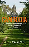 Cambodia: 50 Facts You Should Know When Visiting Cambodia (Travel Tips)