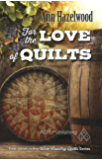 For the Love of Quilts (Wine Country Quilt Series Book 1)